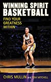 Mullin, Chris: Winning Spirit Basketball: Find Your Greatness Within
