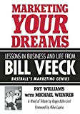 Williams, Pat: Marketing Your Dreams: Lessons in Business and Life from Bill Veeck