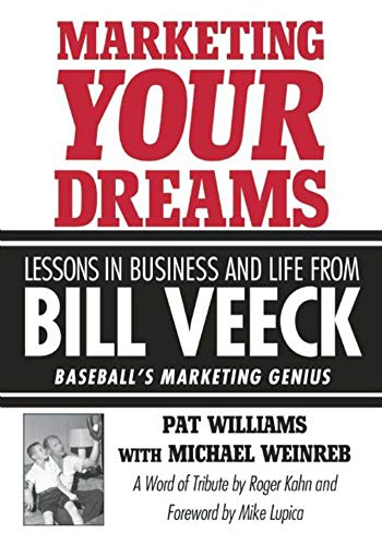 marketing-your-dreams-lessons-in-business-and-life-from-bill-veeck