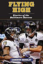 Flying High: Stories of the Baltimore Ravens…