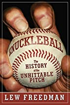Knuckleball: The History of the Unhittable…