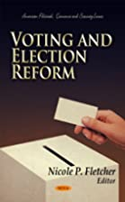 Voting and election reform by Nicole P.…