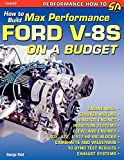 Reid, George: How to Build Max-Performance Ford V-8s on a Budget