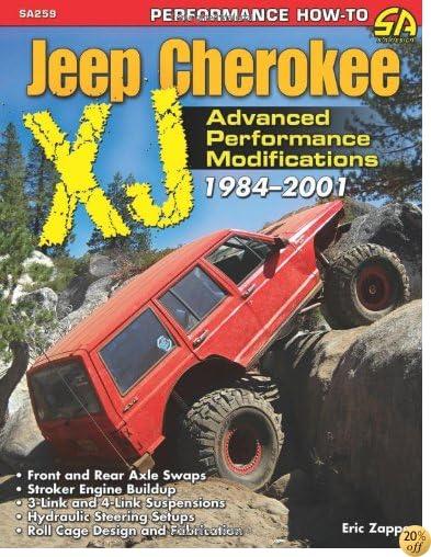 Jeep Cherokee XJ 1984-2001: Advanced Performance Modifications (Performance How-to)