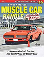 How to Make Your Muscle Car Handle: Revised…