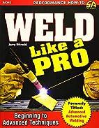 Weld Like a Pro: Beginning to Advanced…
