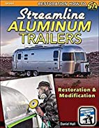 Streamline aluminum trailers : restoration…