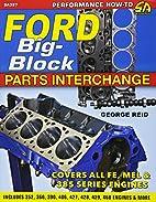 Ford Big-Block Parts Interchange by George…