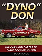 Dyno Don: The Cars and Career of Dyno Don…