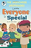 Bale, Karen: [ The Preschool Professors Learn Everyone Is Special ] THE PRESCHOOL PROFESSORS LEARN EVERYONE IS SPECIAL by Bale, Karen ( Author ) ON Oct - 25 - 2011 Paperback