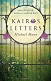 Mann, Michael: Kairos Letters: Love Letters to Believers Behind Bars