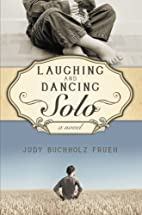 Laughing and Dancing Solo by Judy Buchholz…