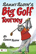 Sammy Sloth's Big Golf Tourney by Coach…