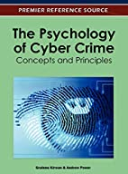 The Psychology of Cyber Crime: Concepts and…