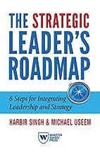 The Strategic Leader's Roadmap: 6 Steps for…