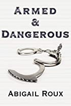 Armed & Dangerous (Cut & Run, #5) by Abigail…