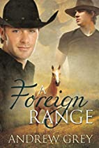 A Foreign Range by Andrew Grey