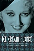 The Ice Cream Blonde: The Whirlwind Life and…