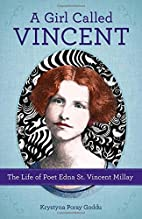 A Girl Called Vincent: The Life of Poet Edna…