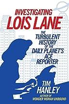 Investigating Lois Lane: The Turbulent…