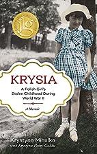 Krysia: A Polish Girl's Stolen Childhood…