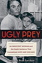 Ugly Prey: An Innocent Woman and the Death…