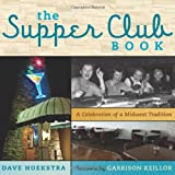 Hoekstra, Dave: The Supper Club Book: A Celebration of a Midwest Tradition