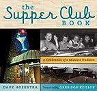 The Supper Club Book: A Celebration of a…