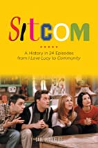 Sitcom: A History in 24 Episodes from I Love…