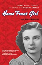 Home Front Girl A Diary of Love, Literature,…