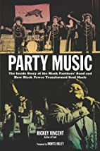 Party Music: The Inside Story of the Black…