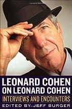 Leonard Cohen on Leonard Cohen: Interviews…