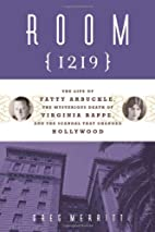 Room 1219: The Life of Fatty Arbuckle, the…