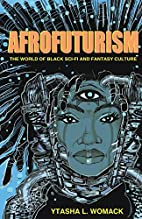Afrofuturism: The World Of Black Sci-Fi And…