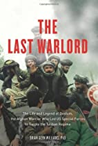 The Last Warlord: The Life and Legend of…