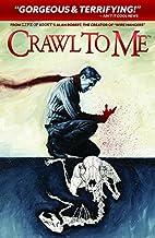 Crawl to Me by Alan Robert