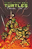 Martin, Mark: Teenage Mutant Ninja Turtles Classics Volume 2