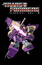 The Transformers Classics, Volume 6 by Simon…