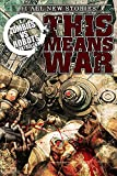 Collins, Nancy A.: Zombies vs Robots: This Means War