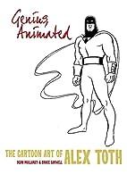 Genius, Animated: The Cartoon Art of Alex…