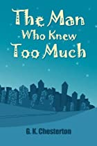 The Man Who Knew Too Much by G. K.…