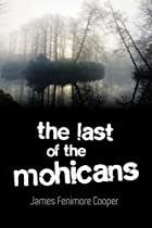 The Last of the Mohicans by James Fenimore…