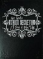 Atrum Secretum: 13 Years of Hidden Truths by…