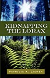 Lichen, Patricia K.: Kidnapping the Lorax