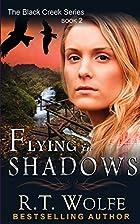 Flying in Shadows (The Black Creek Series,…
