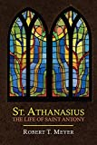 Athanasius: St. Athanasius: The Life of St. Anthony