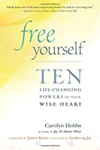 Free Yourself: Ten Life-Changing Powers of…