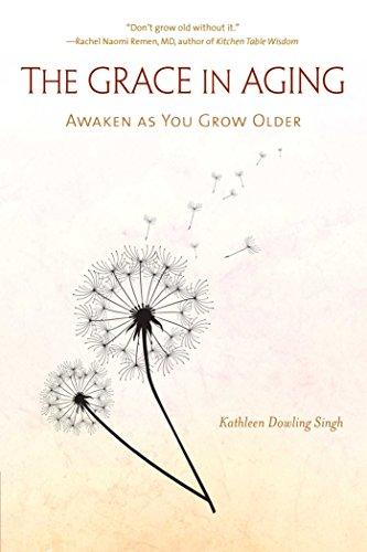 the-grace-in-aging-awaken-as-you-grow-older