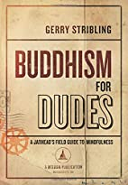 Buddhism for Dudes: A Jarhead's Field Guide…
