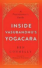 Inside Vasubandhu's Yogacara: A…